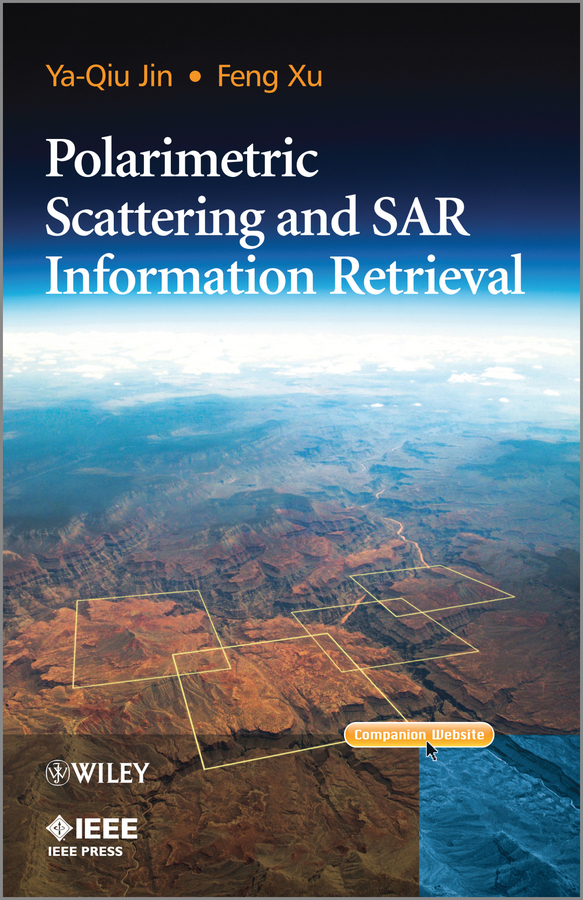 Xu Feng Polarimetric Scattering and SAR Information Retrieval kostadinov todor pavlov bistatic sar isar fsr theory algorithms and program implementation