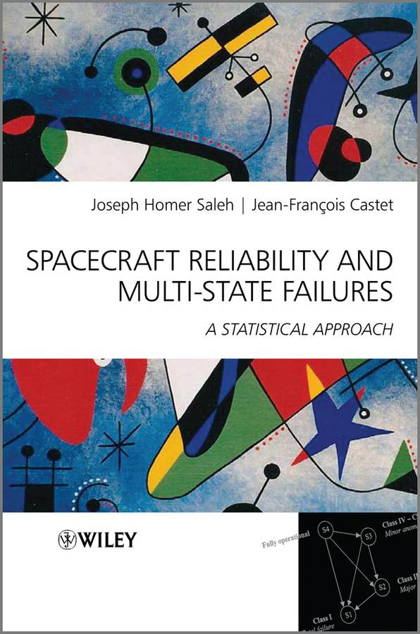 Saleh Joseph Homer Spacecraft Reliability and Multi-State Failures. A Statistical Approach spacecraft atlantis model building block 630pcs advanced level intelligence development toy for kids