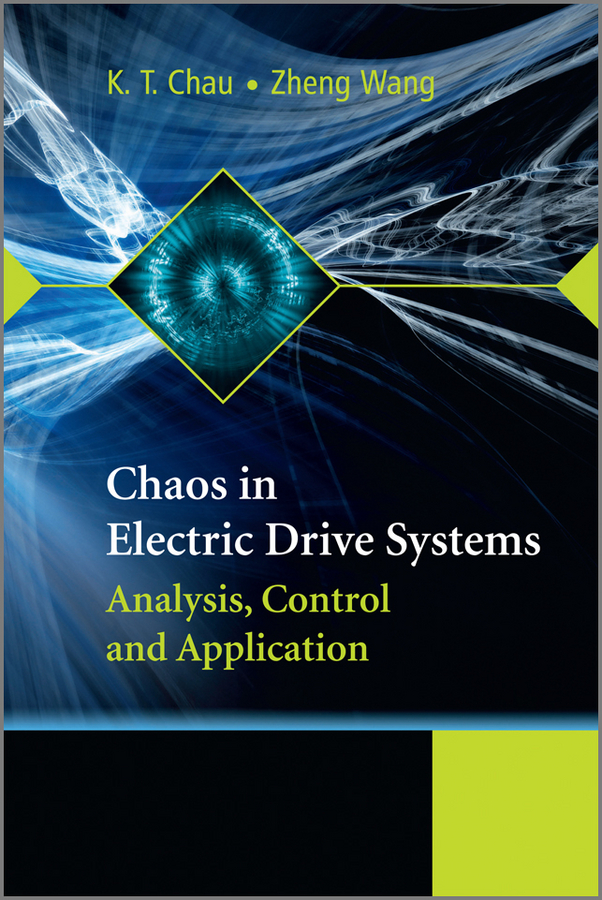 Chau K. T. Chaos in Electric Drive Systems. Analysis, Control and Application chaos панама chaos summit sunshower bucket детс