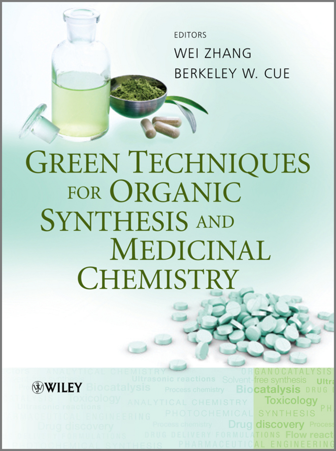 Zhang Wei Green Techniques for Organic Synthesis and Medicinal Chemistry adv physical organic chemistry v10 apl 10