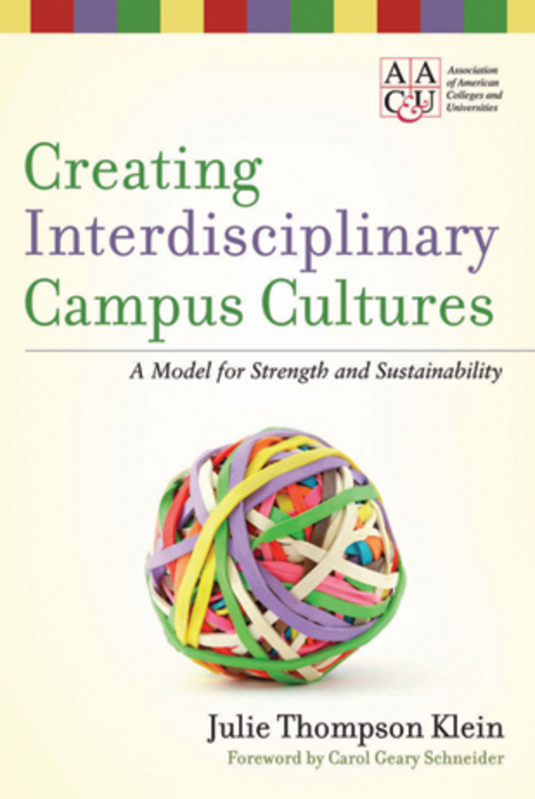 Klein Julie Thompson Creating Interdisciplinary Campus Cultures. A Model for Strength and Sustainability turnaround – leading stressed colleges and universities to excellance