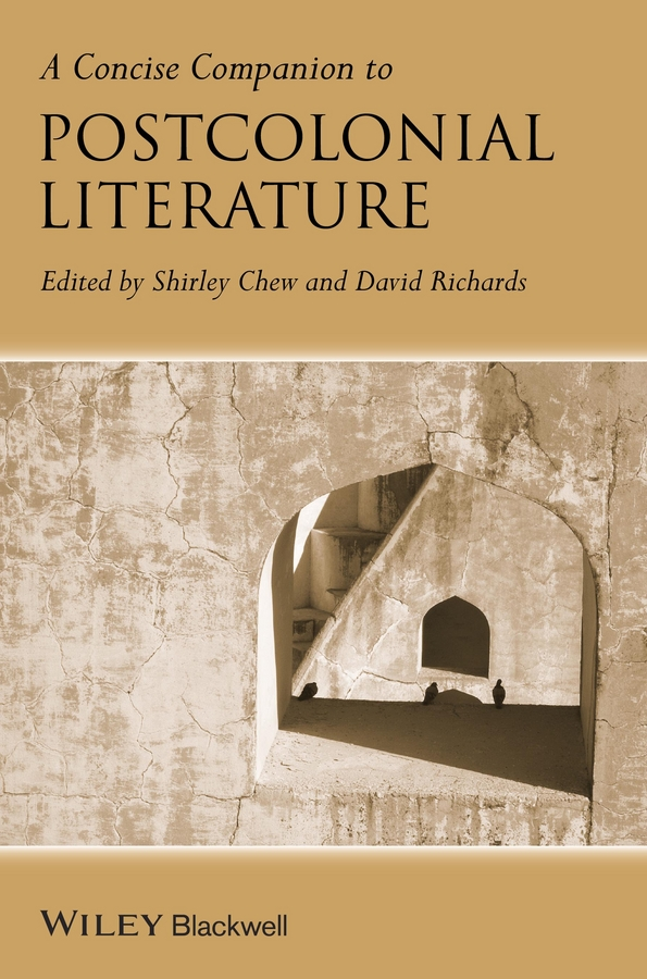 Chew Shirley A Concise Companion to Postcolonial Literature все цены