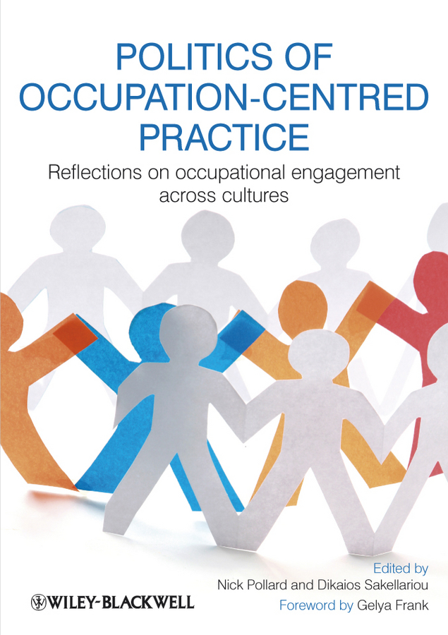 Sakellariou Dikaios Politics of Occupation-Centred Practice. Reflections on Occupational Engagement Across Cultures