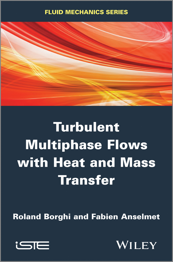 Borghi Roland Turbulent Multiphase Flows with Heat and Mass Transfer mathematical tools for hydrodynamics and heat and mass transfer