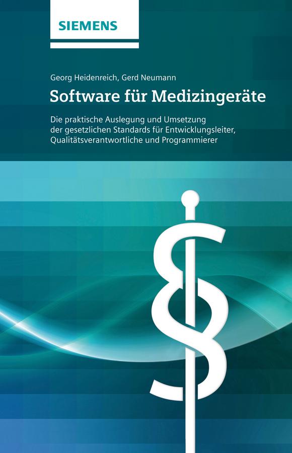 цена на Neumann Gerd Software für Medizingeräte. Die praktische Auslegung und Umsetzung der gesetzlichen Standards - für Entwicklungsleiter