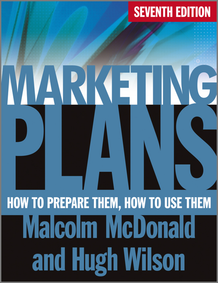 Wilson Hugh Marketing Plans. How to Prepare Them, How to Use Them