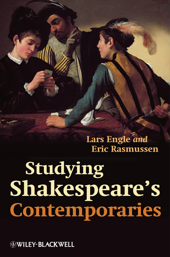 Rasmussen Eric Studying Shakespeare's Contemporaries