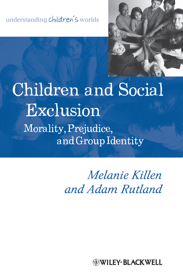 лучшая цена Rutland Adam Children and Social Exclusion. Morality, Prejudice, and Group Identity