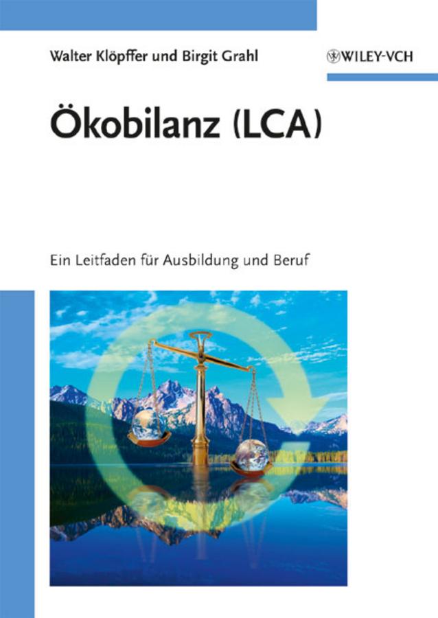 Grahl Birgit Ökobilanz (LCA). Ein Leitfaden für Ausbildung und Beruf jamie davies replacing animal models a practical guide to creating and using culture based biomimetic alternatives