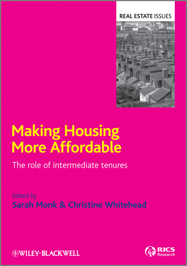 Monk Sarah Making Housing more Affordable. The role of intermediate tenures