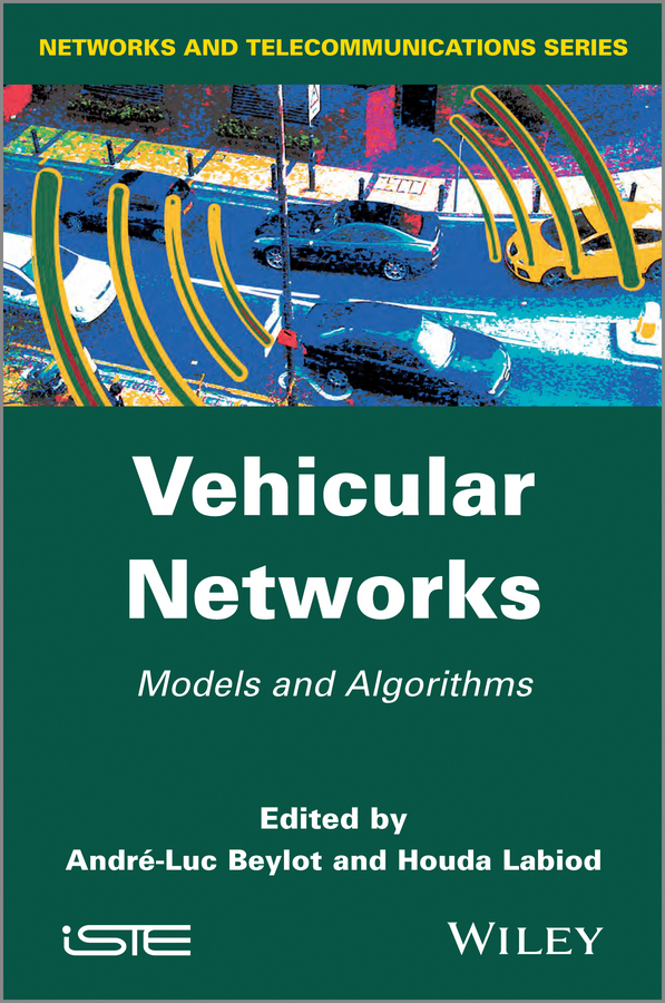 Labiod Houda Vehicular Networks. Models and Algorithms multimedia traffic scheduling in future wireless networks