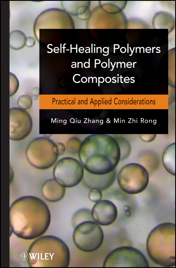 Rong Min Zhi Self-Healing Polymers and Polymer Composites the healing self