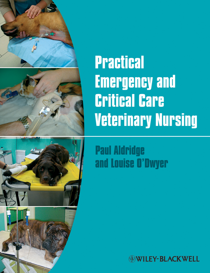 Aldridge Paul Practical Emergency and Critical Care Veterinary Nursing hackett timothy b veterinary emergency and critical care procedures enhanced edition