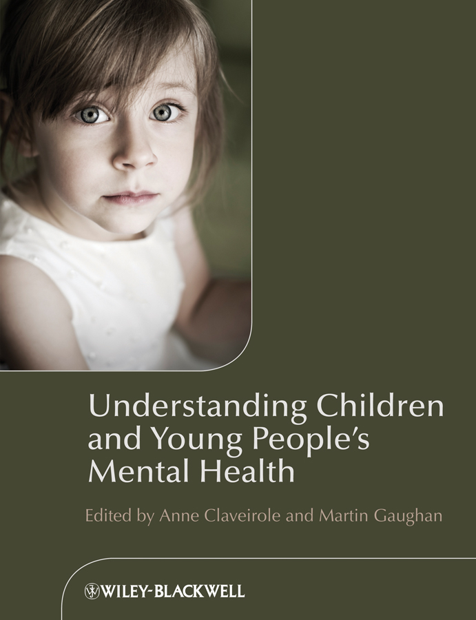 лучшая цена Claveirole Anne Understanding Children and Young People's Mental Health