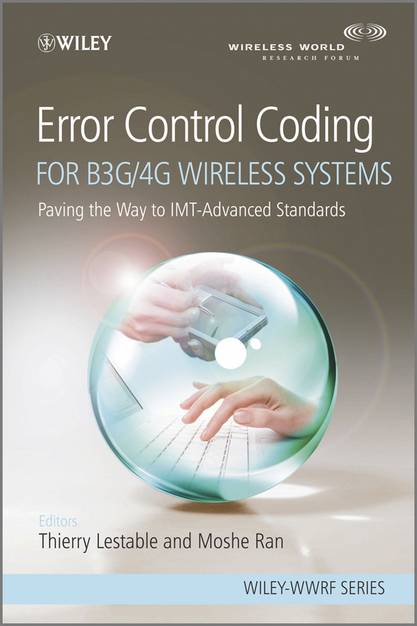 Ran Moshe Error Control Coding for B3G/4G Wireless Systems. Paving the Way to IMT-Advanced Standards moshe safdie