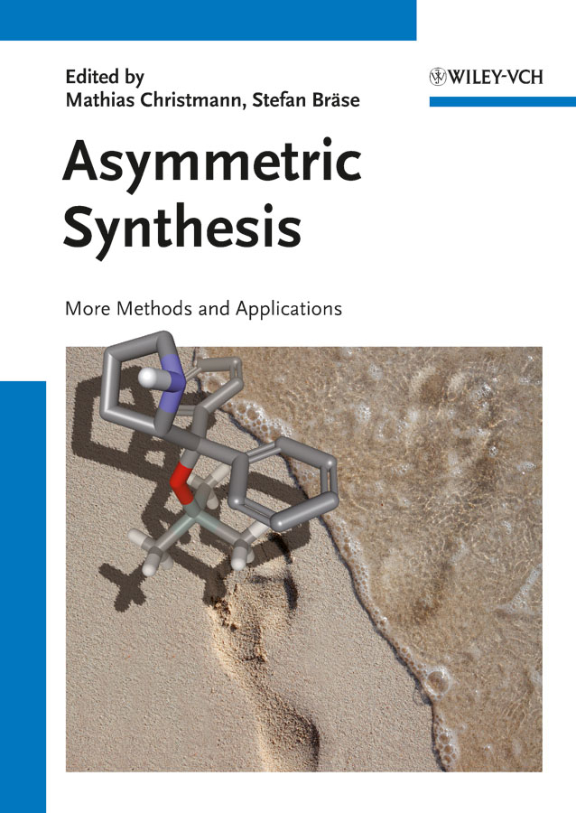 Bräse Stefan Asymmetric Synthesis II. More Methods and Applications стоимость
