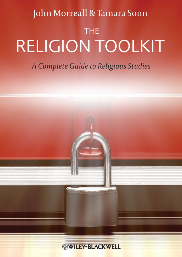 Sonn Tamara The Religion Toolkit. A Complete Guide to Religious Studies