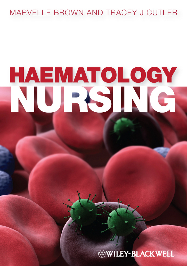 Brown Marvelle Haematology Nursing hoffbrand a victor haematology at a glance