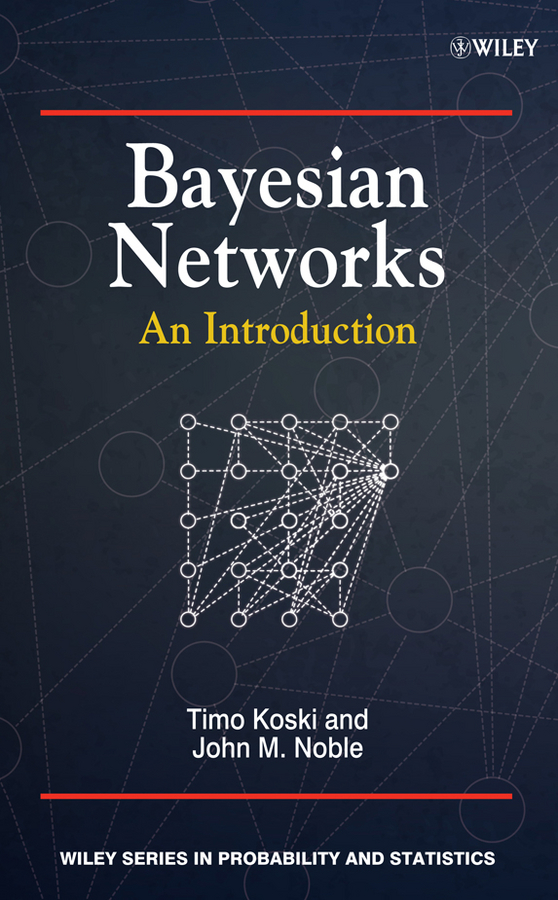 Noble Wilford John Bayesian Networks. An Introduction xin she yang engineering optimization an introduction with metaheuristic applications