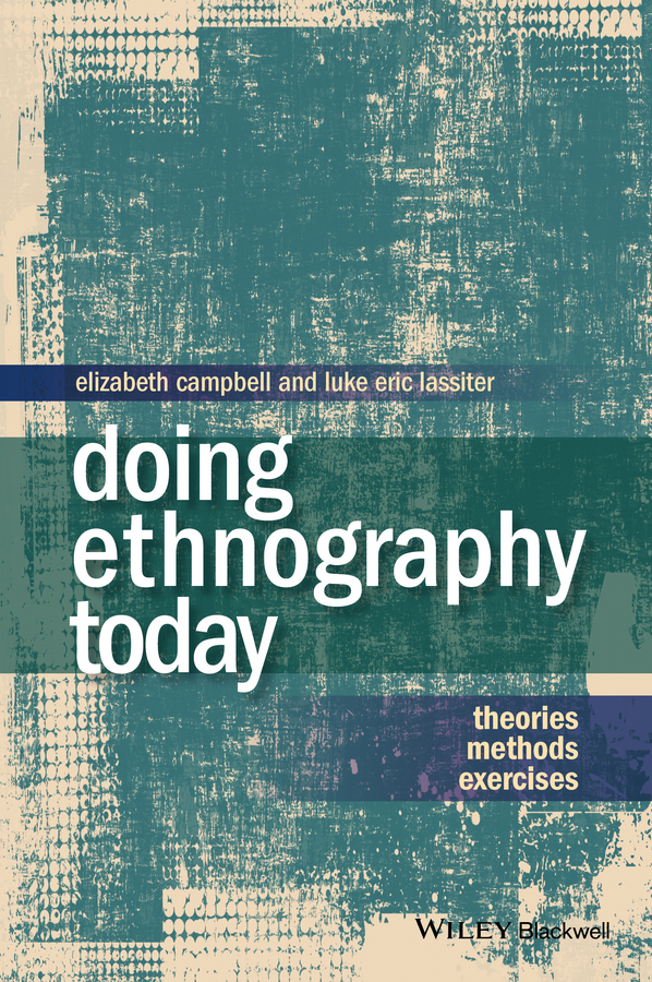 лучшая цена Campbell Elizabeth Doing Ethnography Today. Theories, Methods, Exercises