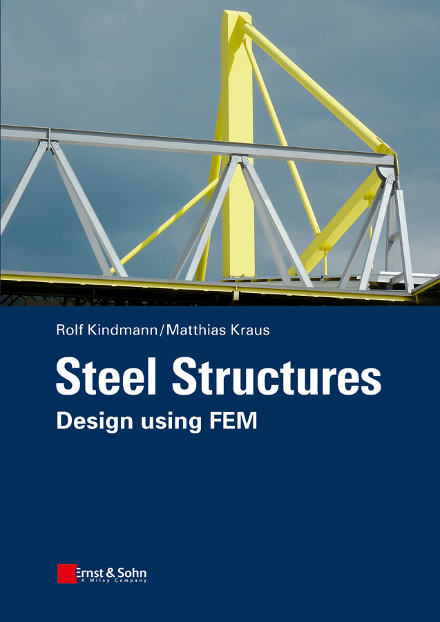 Kraus Matthias Steel Structures. Design using FEM non linear and stability analysis of skew plates using fem