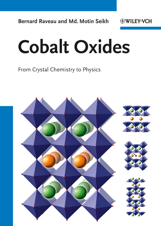 Raveau Bernard Cobalt Oxides. From Crystal Chemistry to Physics a maze of death