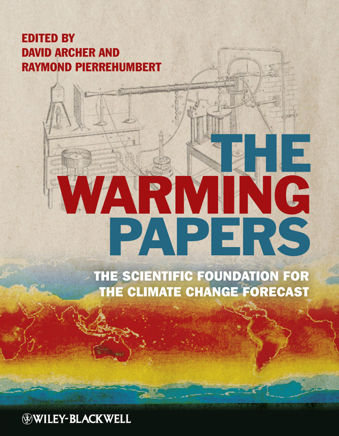 Pierrehumbert Raymond The Warming Papers. The Scientific Foundation for the Climate Change Forecast climate change initiatives and strategies