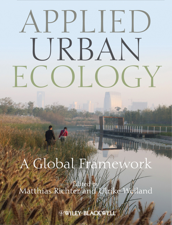 Richter Matthias Applied Urban Ecology. A Global Framework water supply and urban drainage engineering