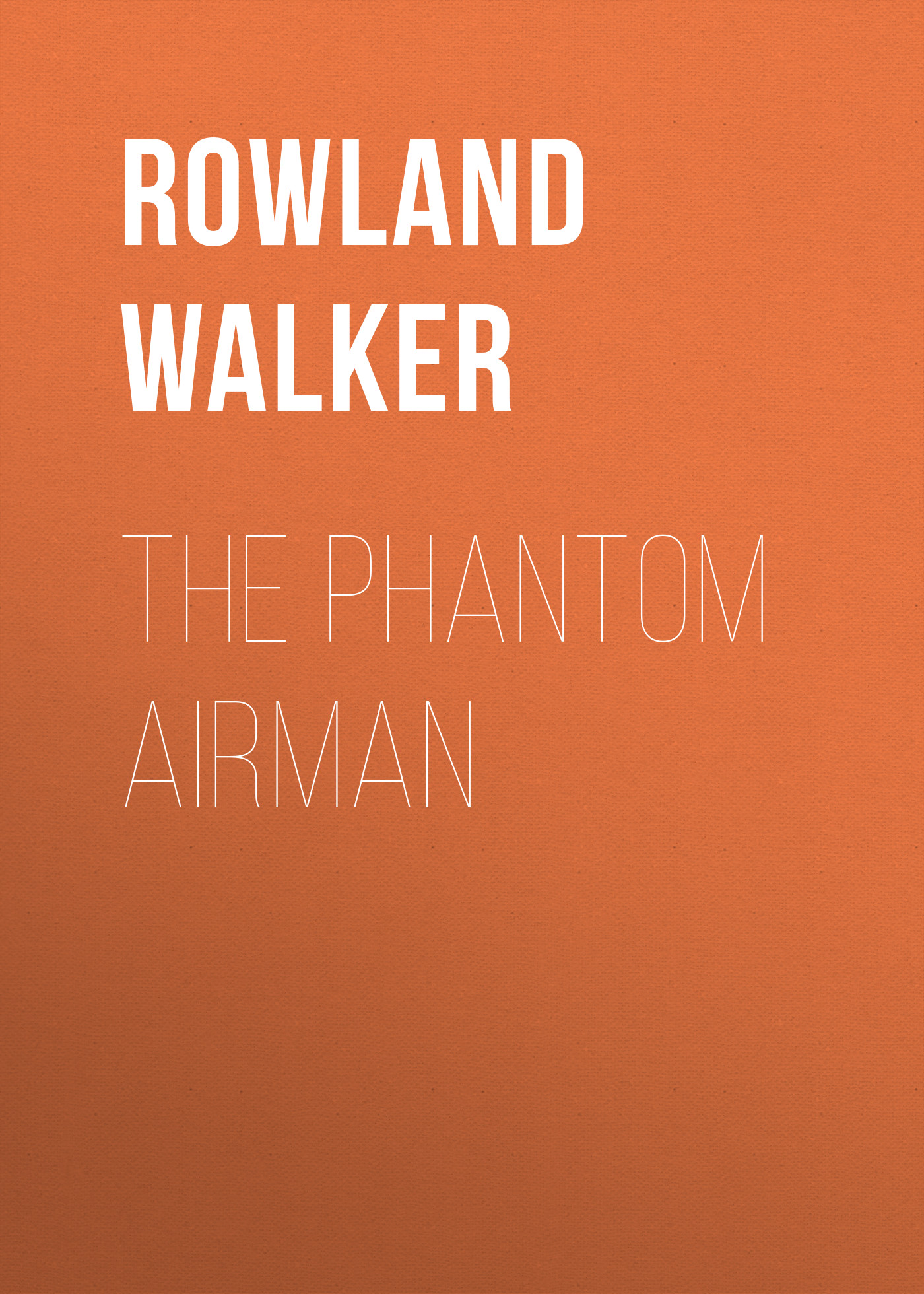 Rowland Walker The Phantom Airman снпч для моделей canon pixma mp480