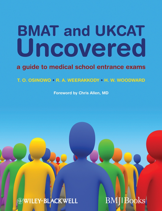 Chris Allen BMAT and UKCAT Uncovered. A Guide to Medical School Entrance Exams neel burton ukcat for dummies isbn 9781119966555