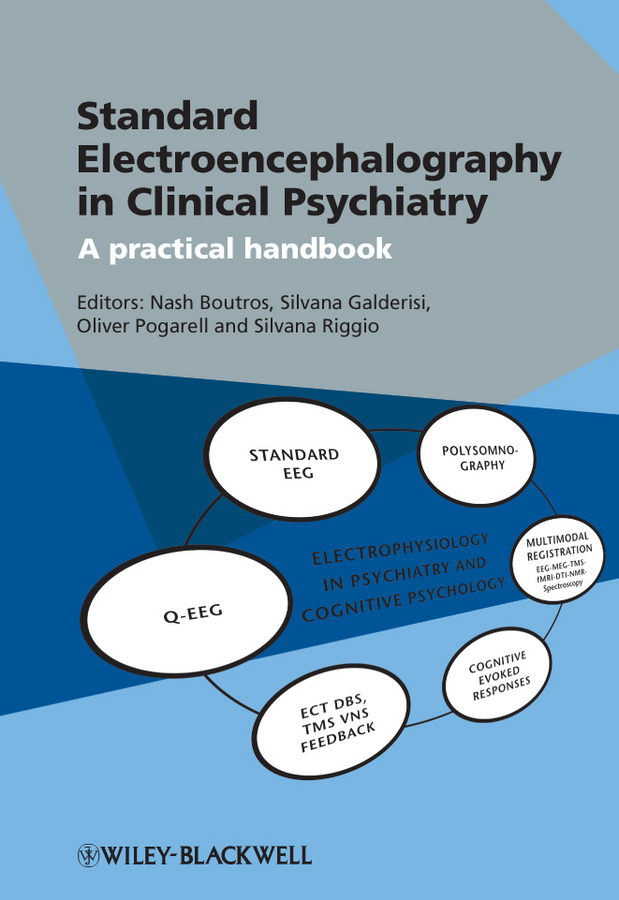 Silvana Galderisi Standard Electroencephalography in Clinical Psychiatry. A Practical Handbook цена 2017