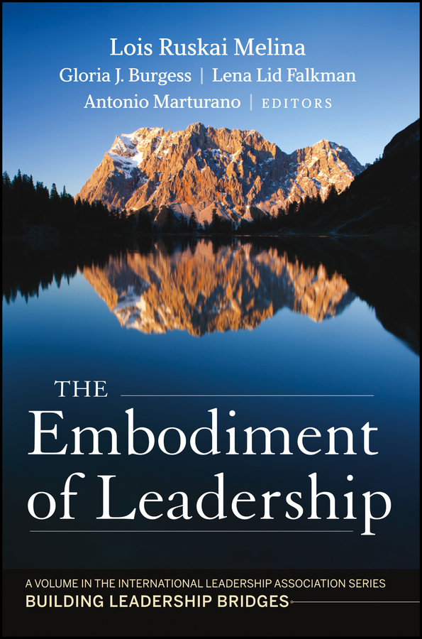 Antonio Marturano The Embodiment of Leadership. A Volume in the International Leadership Series, Building Leadership Bridges the oxford handbook of political leadership