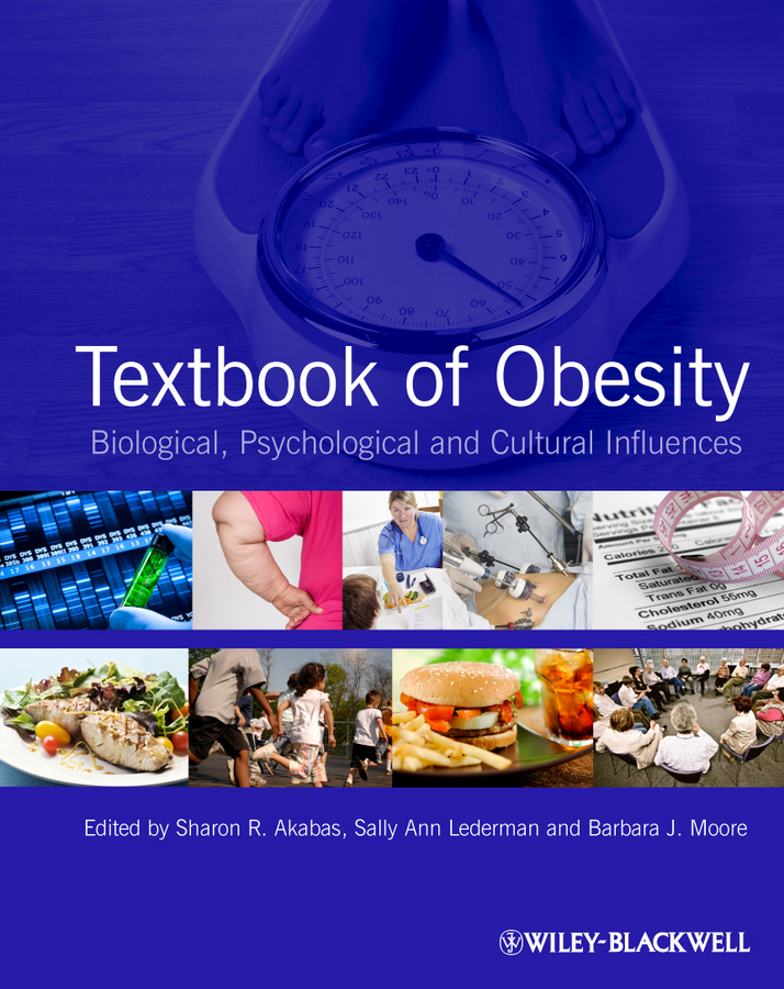 Barbara Moore J. Textbook of Obesity. Biological, Psychological and Cultural Influences laura choate h eating disorders and obesity a counselor s guide to prevention and treatment