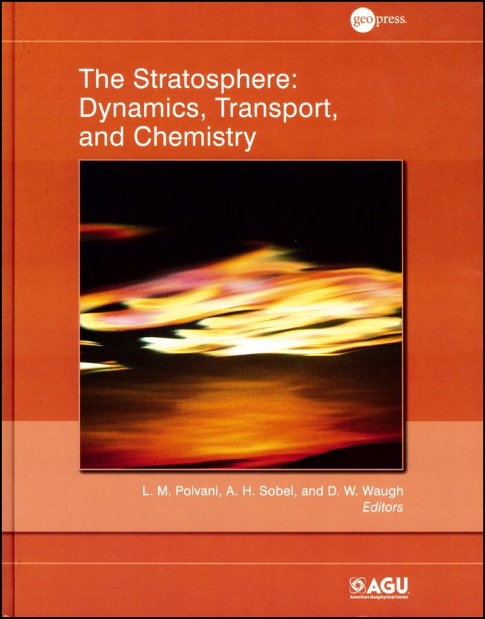 Фото - A. Sobel H. The Stratosphere. Dynamics, Transport, and Chemistry лонгслив the kravets the kravets mp002xw194rv