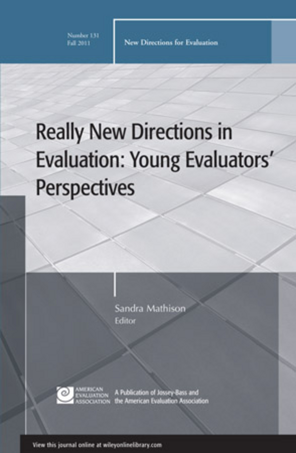 Sandra Mathison Really New Directions in Evaluation: Young Evaluators' Perspectives. New Directions for Evaluation, Number 131 spray drying of rossele and evaluation of the product