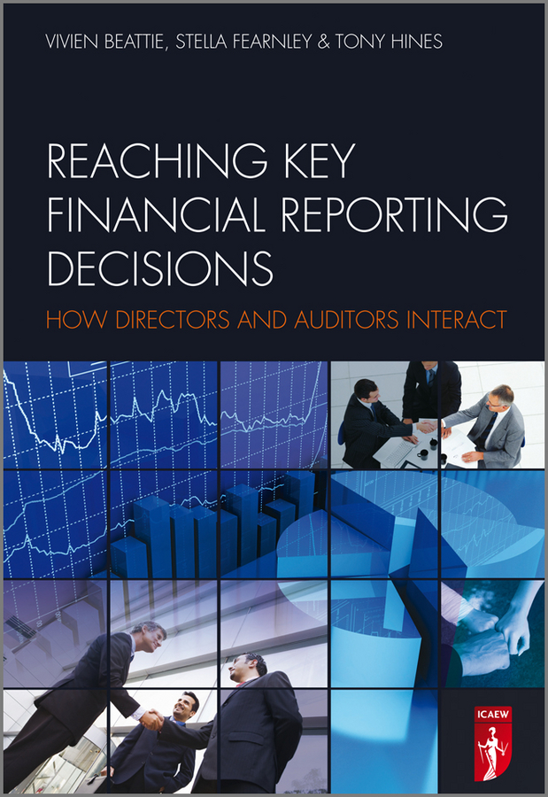 Tony Hines Reaching Key Financial Reporting Decisions. How Directors and Auditors Interact the audit committee handbook