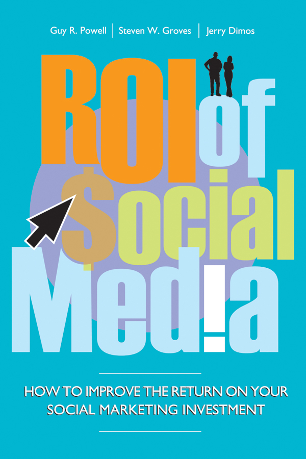 Guy Powell ROI of Social Media. How to Improve the Return on Your Social Marketing Investment цена в Москве и Питере