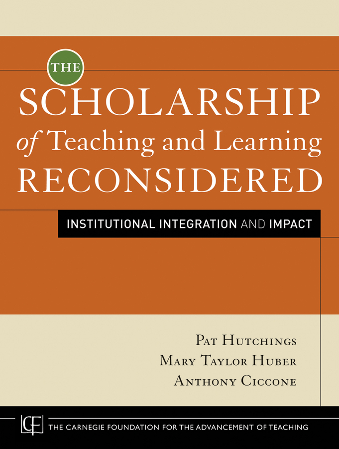 Pat Hutchings The Scholarship of Teaching and Learning Reconsidered. Institutional Integration and Impact cantillon peter abc of learning and teaching in medicine