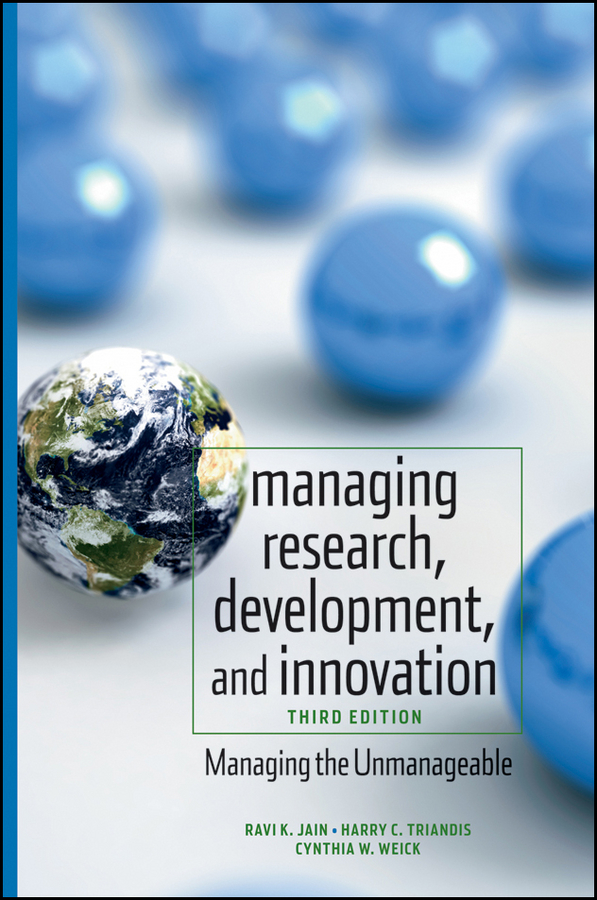 Managing Research, Development and Innovation. Managing the Unmanageable ( Ravi  Jain  )