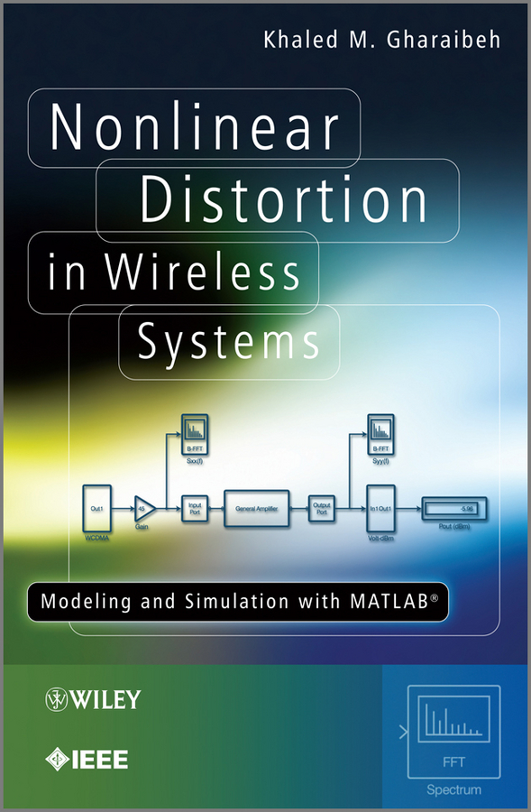 цена на Khaled Gharaibeh M. Nonlinear Distortion in Wireless Systems. Modeling and Simulation with MATLAB