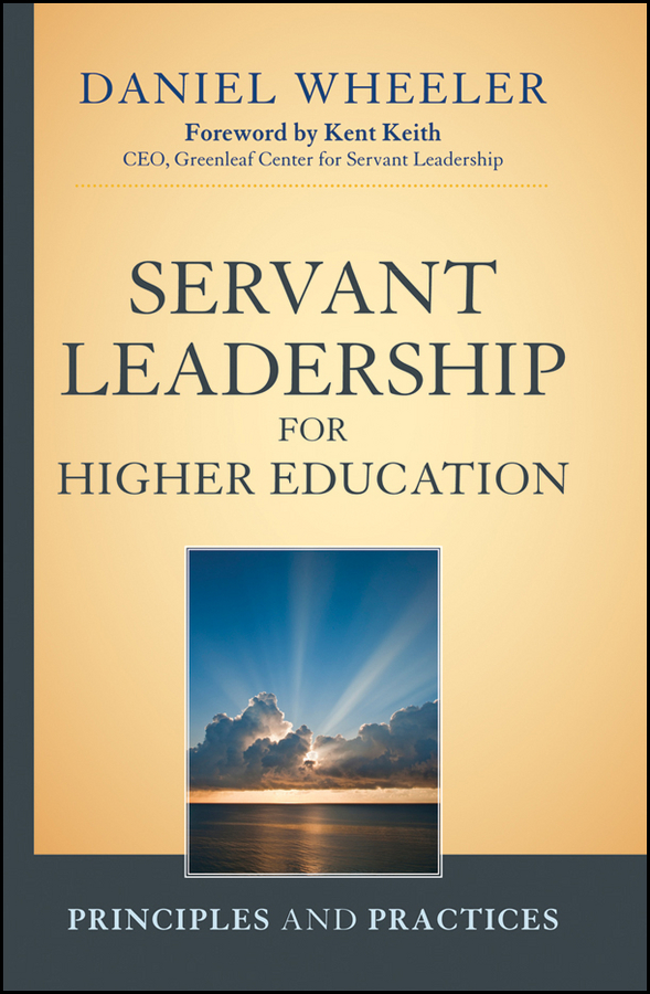Daniel Wheeler W. Servant Leadership for Higher Education. Principles and Practices wendy ecklund lambert servant leader principals