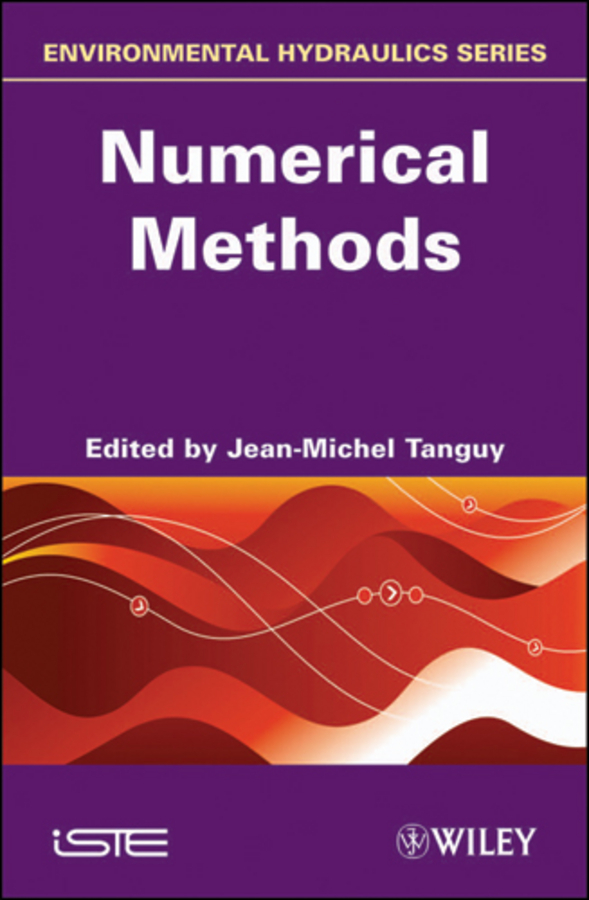 Jean-Michel Tanguy Environmental Hydraulics. Numerical Methods