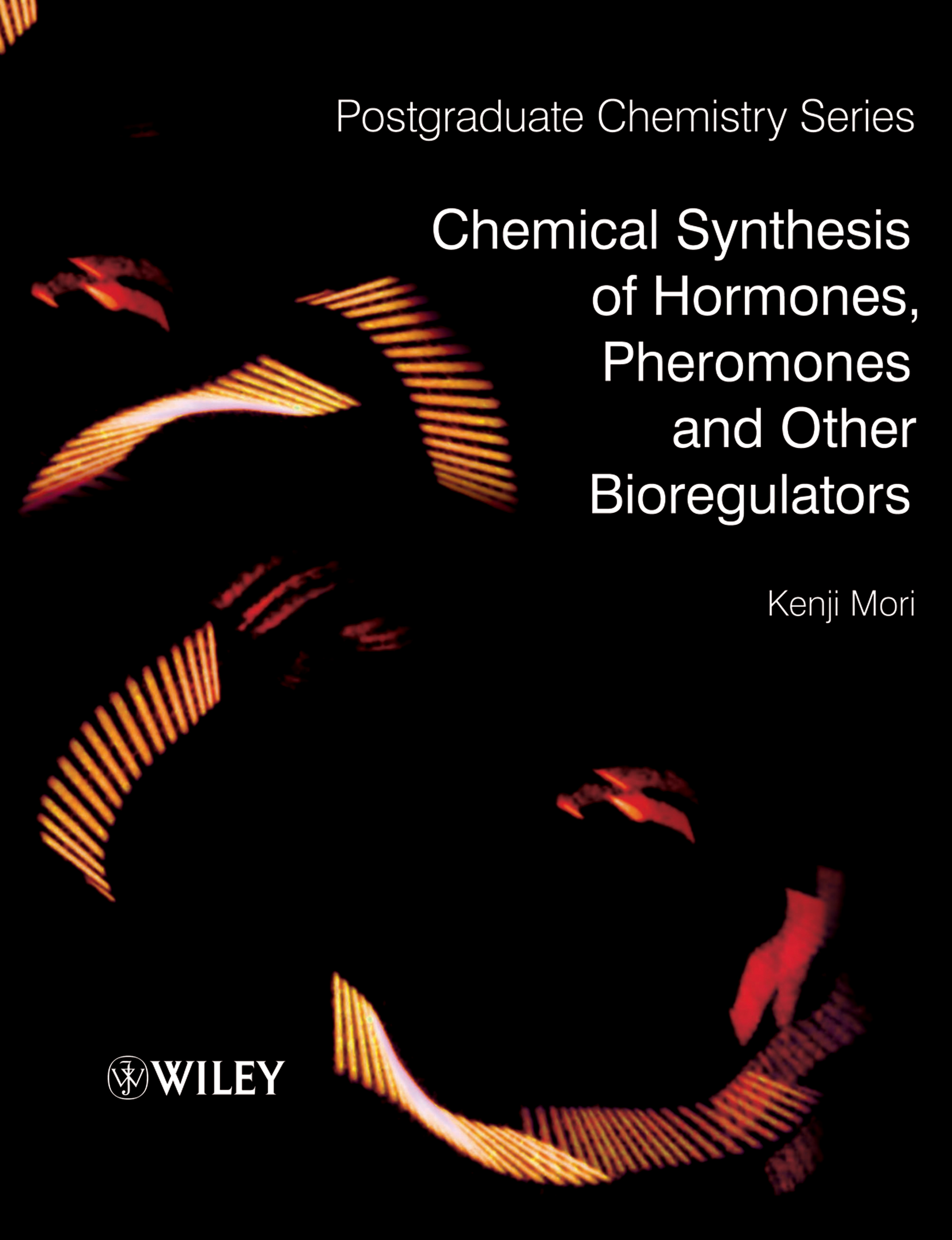 Kenji Mori Chemical Synthesis of Hormones, Pheromones and Other Bioregulators недорго, оригинальная цена