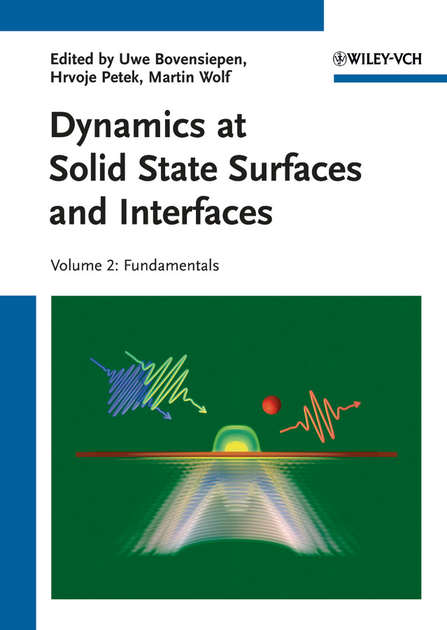 Фото - Martin Wolf Dynamics at Solid State Surfaces and Interfaces. Volume 2: Fundamentals leonard brillson j surfaces and interfaces of electronic materials
