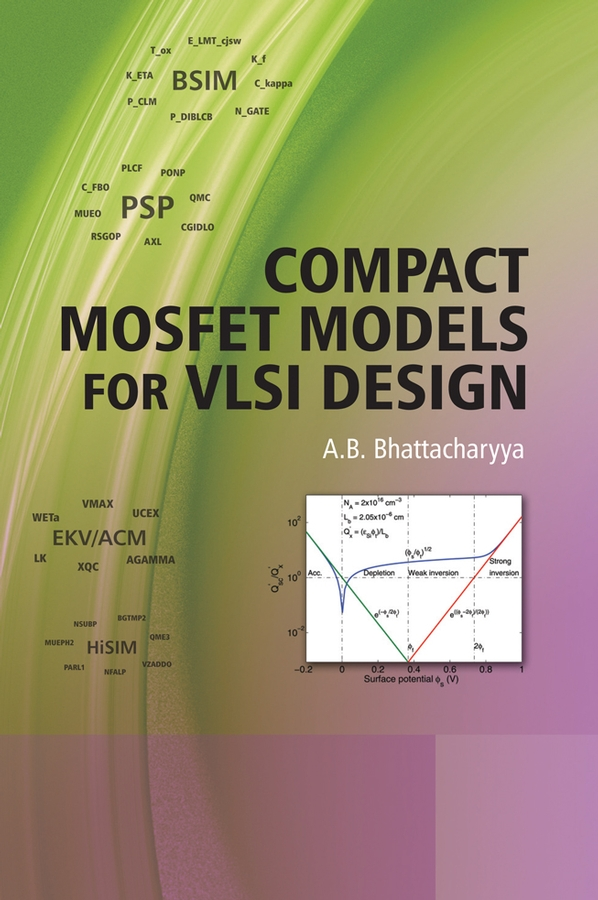 A. Bhattacharyya B. Compact MOSFET Models for VLSI Design