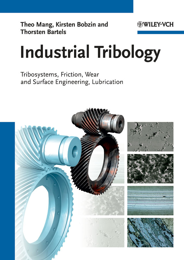 Фото - Kirsten Bobzin Industrial Tribology. Tribosystems, Friction, Wear and Surface Engineering, Lubrication piet lugt m grease lubrication in rolling bearings