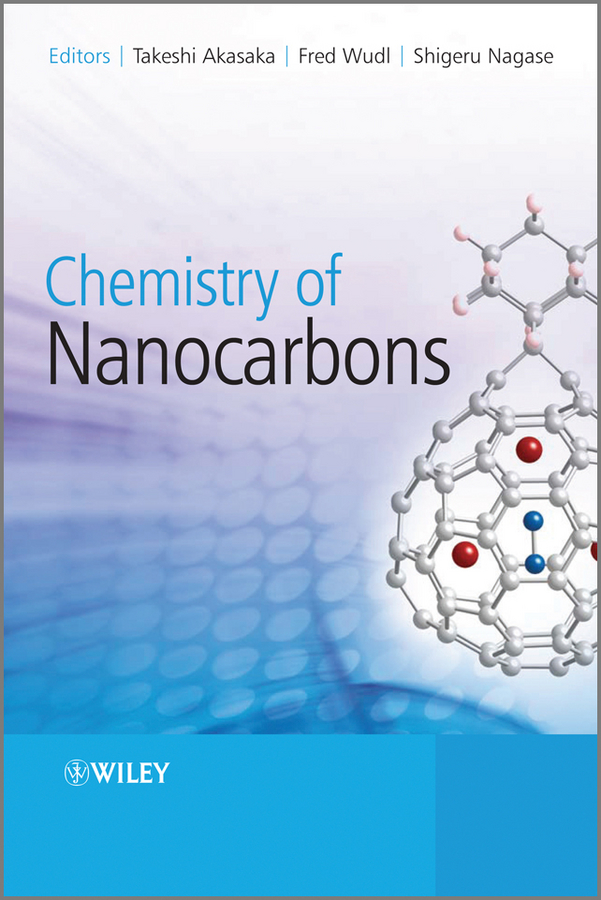 Takeshi Akasaka Chemistry of Nanocarbons marc monthioux carbon meta nanotubes synthesis properties and applications