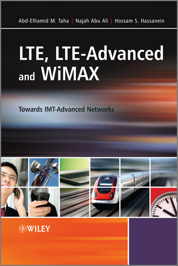 лучшая цена Abd-Elhamid Taha M. LTE, LTE-Advanced and WiMAX. Towards IMT-Advanced Networks