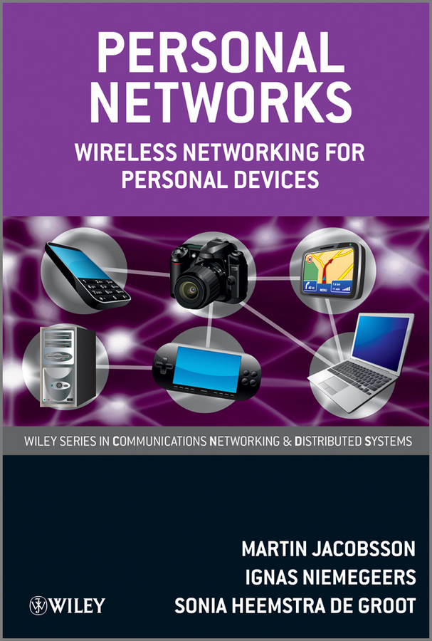 Martin Jacobsson Personal Networks. Wireless Networking for Personal Devices the essential network success through personal connections