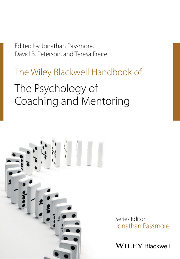 Фото - Jonathan Passmore The Wiley-Blackwell Handbook of the Psychology of Coaching and Mentoring winter david a the wiley handbook of personal construct psychology